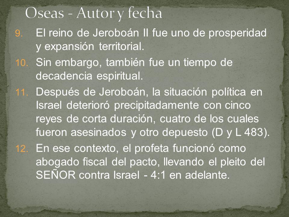 Oseas - Autor y fecha El reino de Jeroboán II fue uno de prosperidad y expansión territorial.