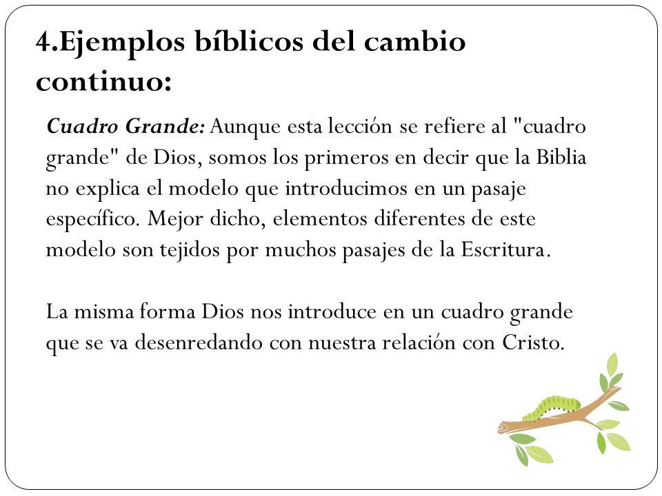 4.Ejemplos bíblicos del cambio continuo: