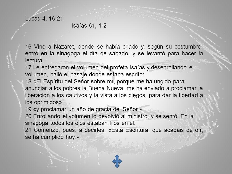 Lucas 4, 16-21 Isaías 61, 1-2.