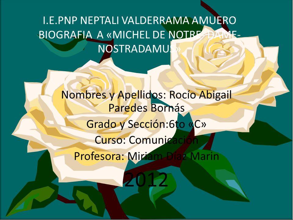 2012 Nombres y Apellidos: Rocío Abigail Paredes Bornás