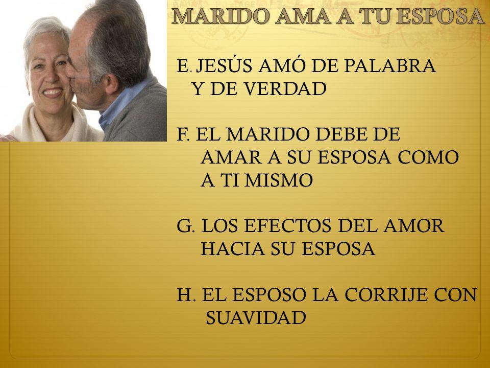MARIDO AMA A TU ESPOSA E. JESÚS AMÓ DE PALABRA Y DE VERDAD