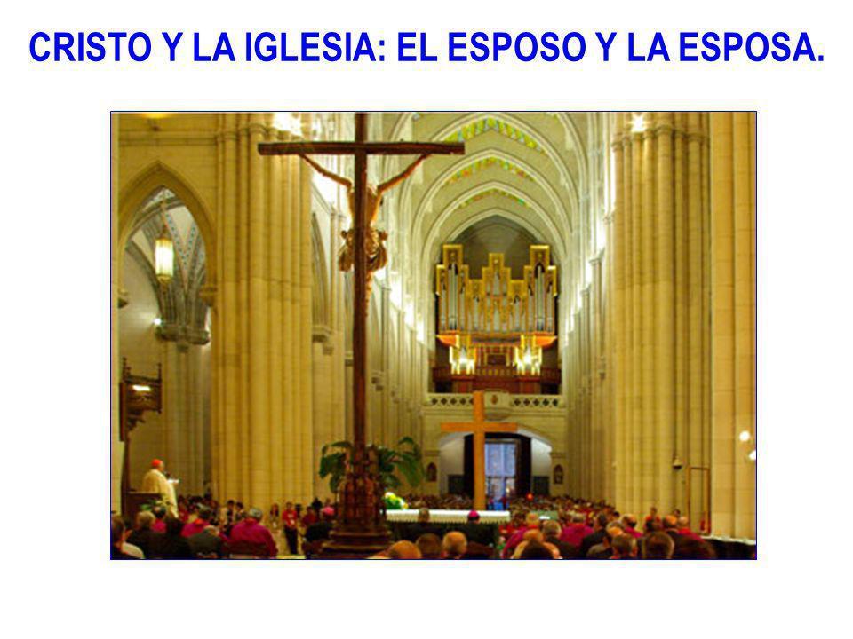 CRISTO Y LA IGLESIA: EL ESPOSO Y LA ESPOSA.