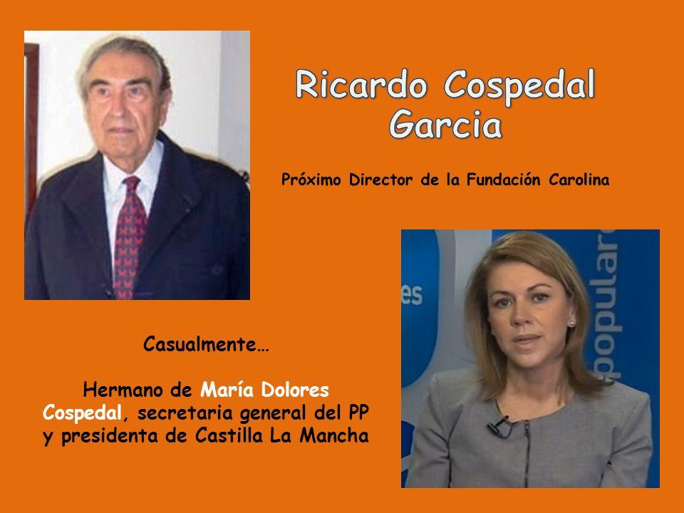 Casualmente… Hermano de María Dolores Cospedal, secretaria general del PP y presidenta de Castilla La Mancha