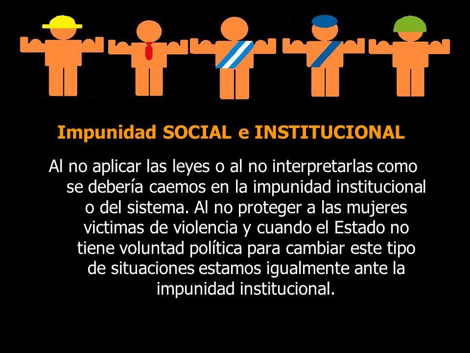 Impunidad SOCIAL e INSTITUCIONAL