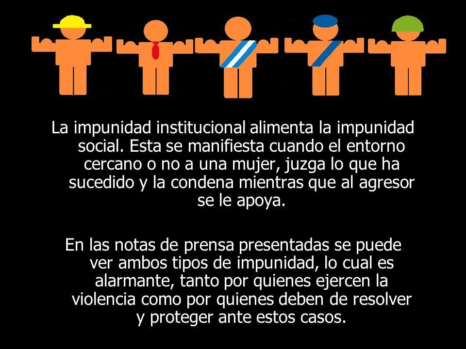 La impunidad institucional alimenta la impunidad social