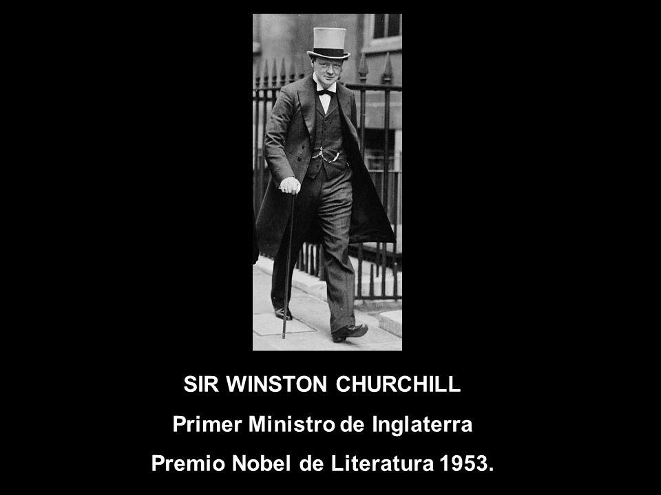 Primer Ministro de Inglaterra Premio Nobel de Literatura 1953.