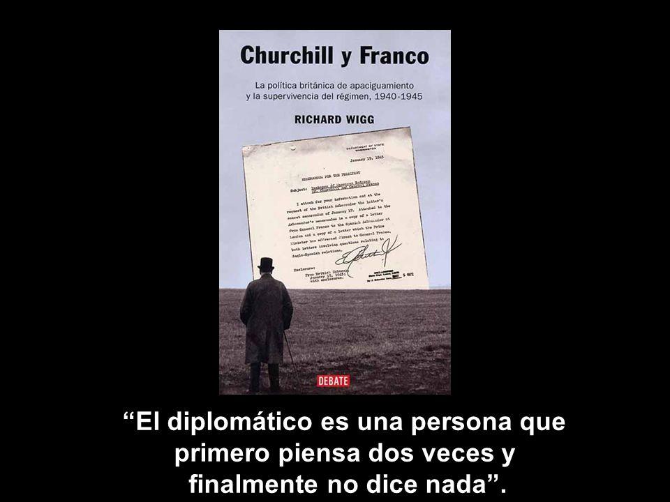 El diplomático es una persona que primero piensa dos veces y