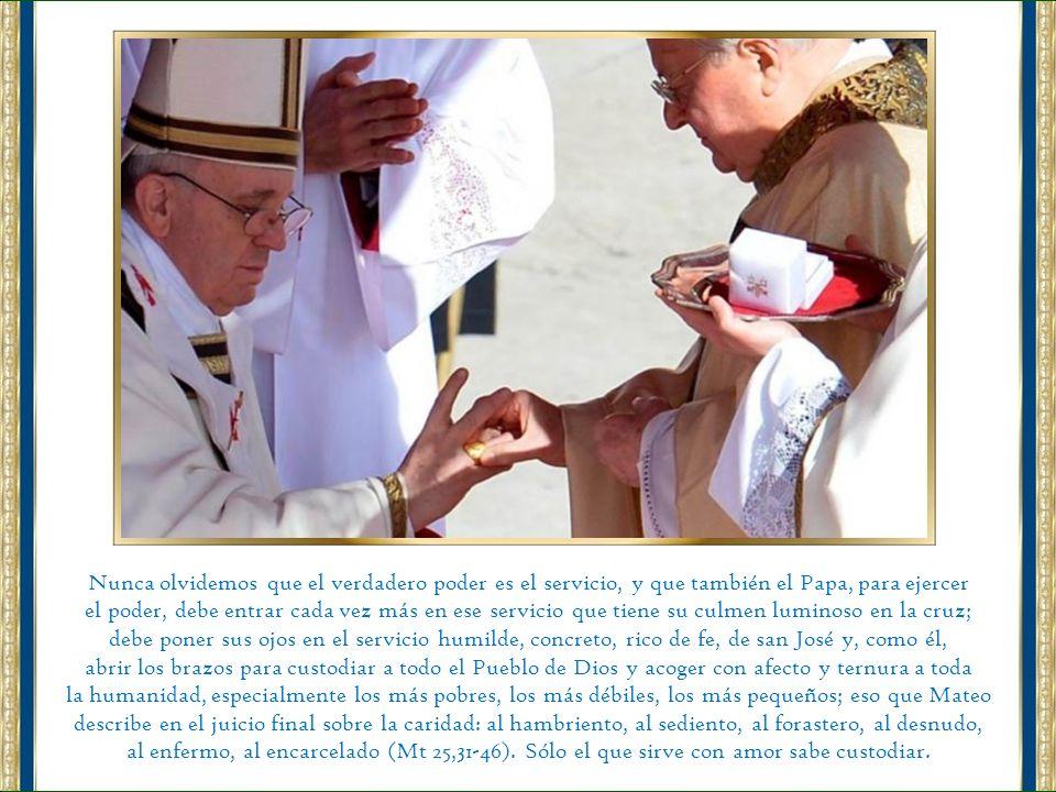 Nunca olvidemos que el verdadero poder es el servicio, y que también el Papa, para ejercer