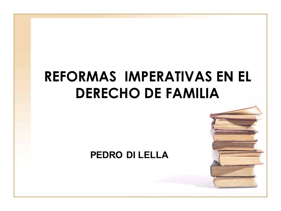 REFORMAS IMPERATIVAS EN EL DERECHO DE FAMILIA