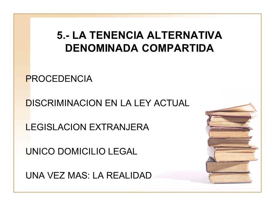 5.- LA TENENCIA ALTERNATIVA DENOMINADA COMPARTIDA