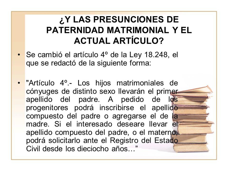 ¿Y LAS PRESUNCIONES DE PATERNIDAD MATRIMONIAL Y EL ACTUAL ARTÍCULO