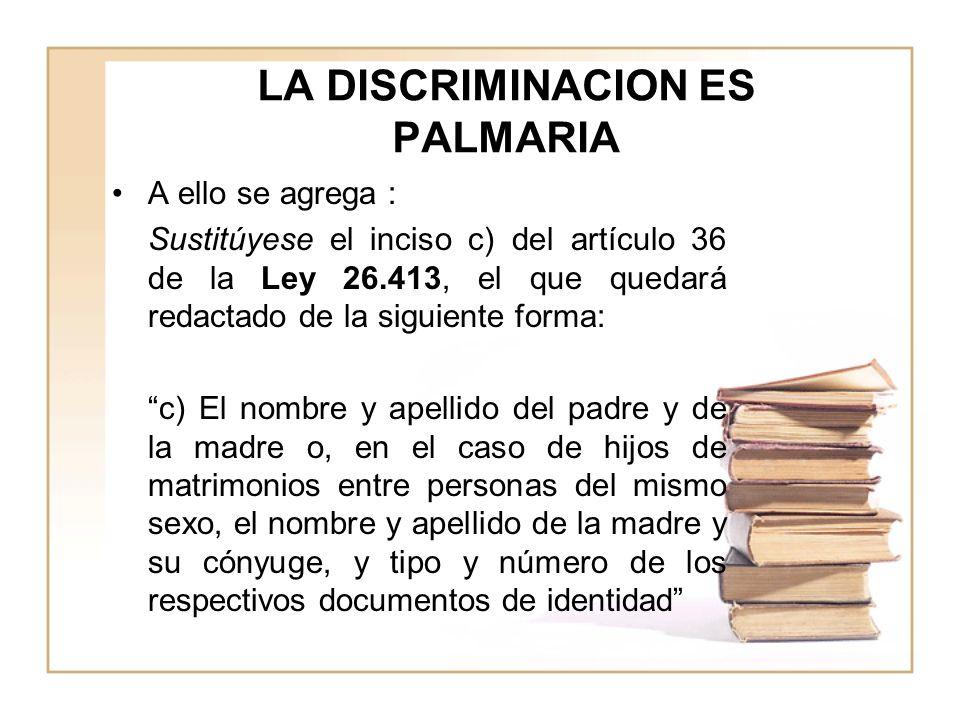 LA DISCRIMINACION ES PALMARIA