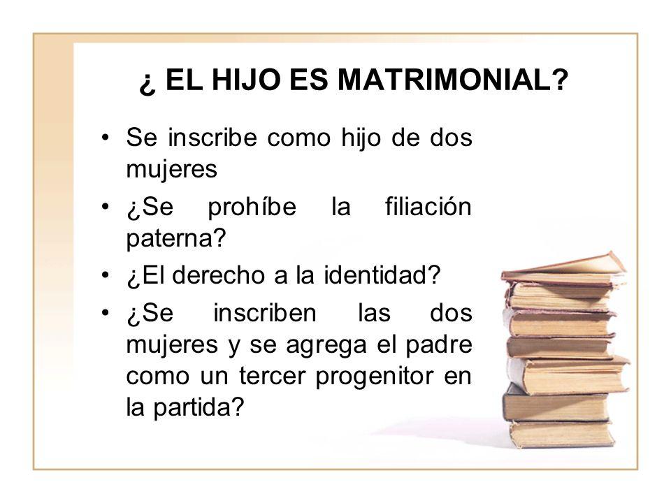¿ EL HIJO ES MATRIMONIAL