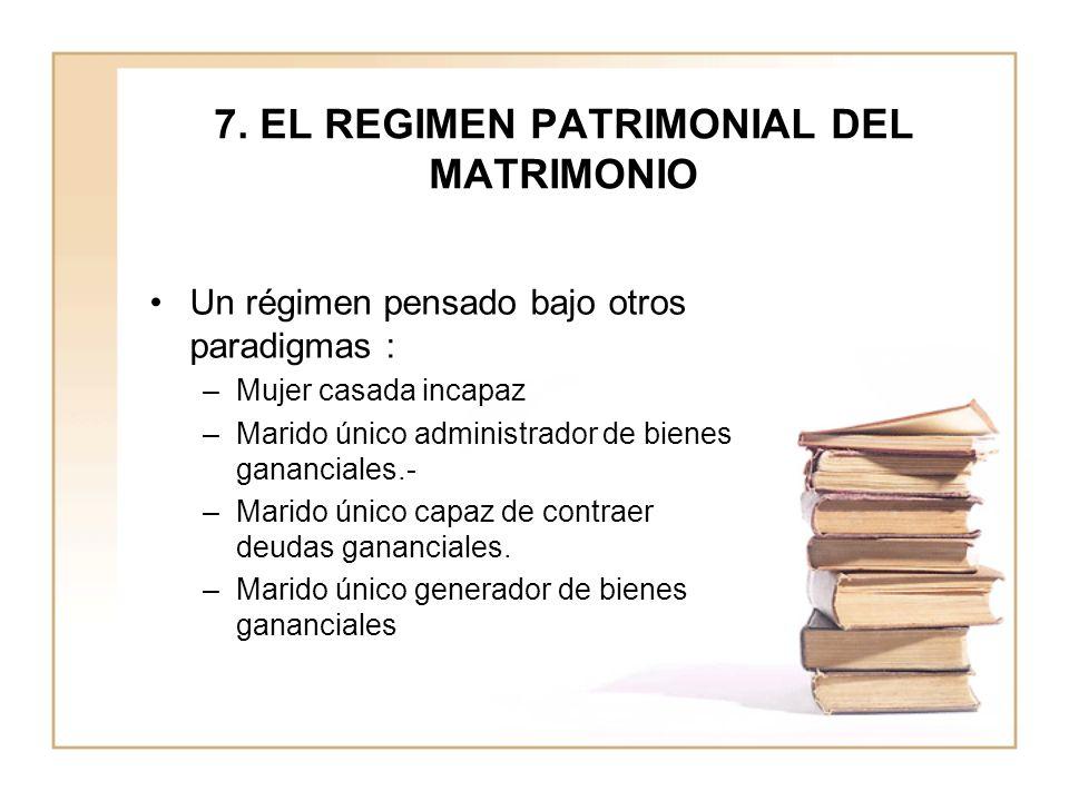 7. EL REGIMEN PATRIMONIAL DEL MATRIMONIO