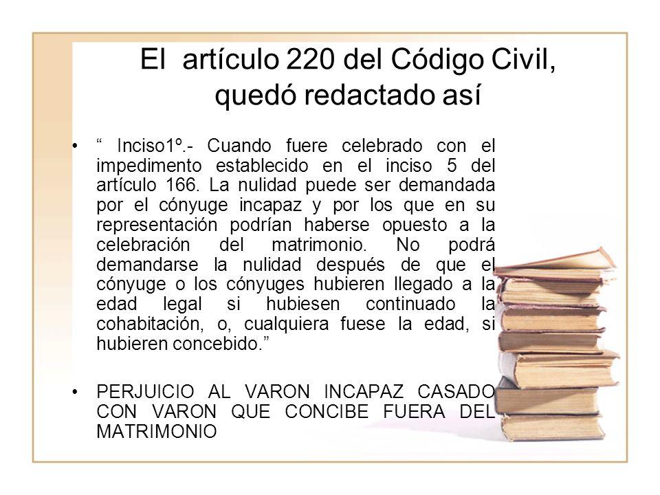 El artículo 220 del Código Civil, quedó redactado así