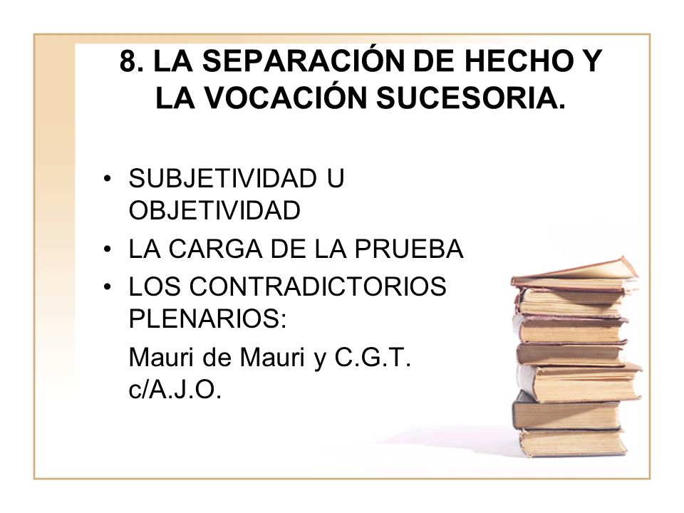8. LA SEPARACIÓN DE HECHO Y LA VOCACIÓN SUCESORIA.
