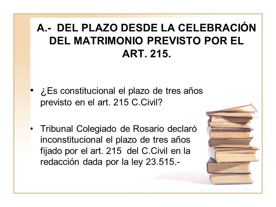 A. - DEL PLAZO DESDE LA CELEBRACIÓN DEL MATRIMONIO PREVISTO POR EL ART