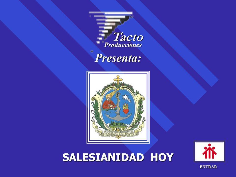 Tacto Producciones Presenta: SALESIANIDAD HOY ENTRAR