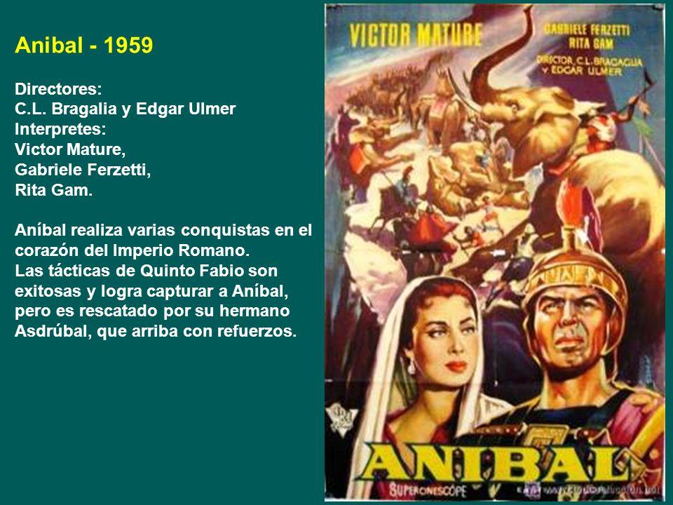 Anibal - 1959 Directores: C.L. Bragalia y Edgar Ulmer Interpretes: