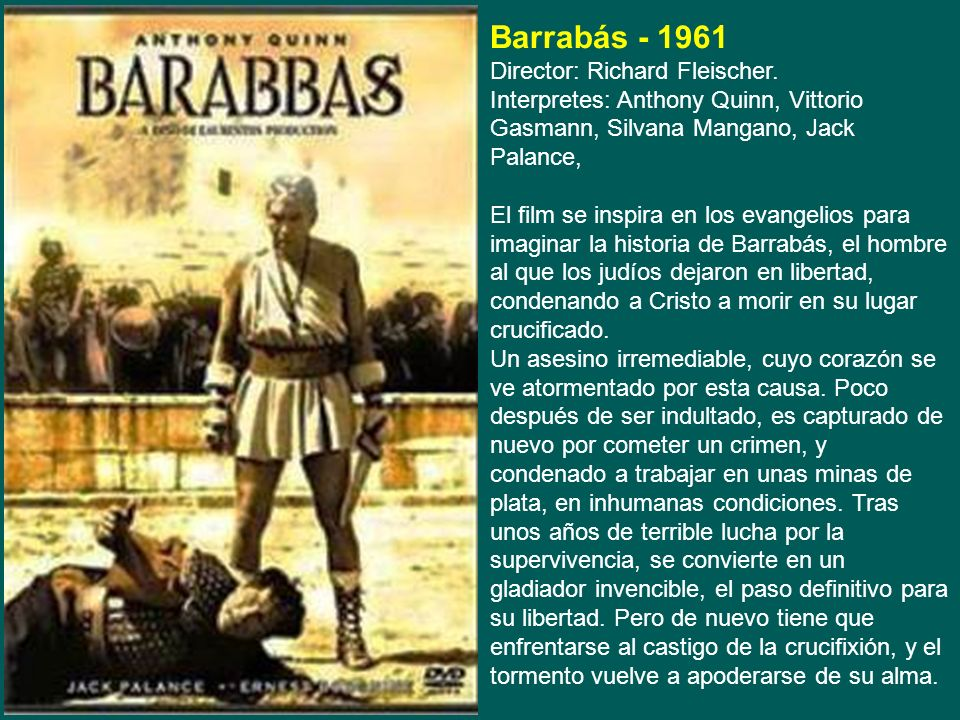 Barrabás - 1961 Director: Richard Fleischer.