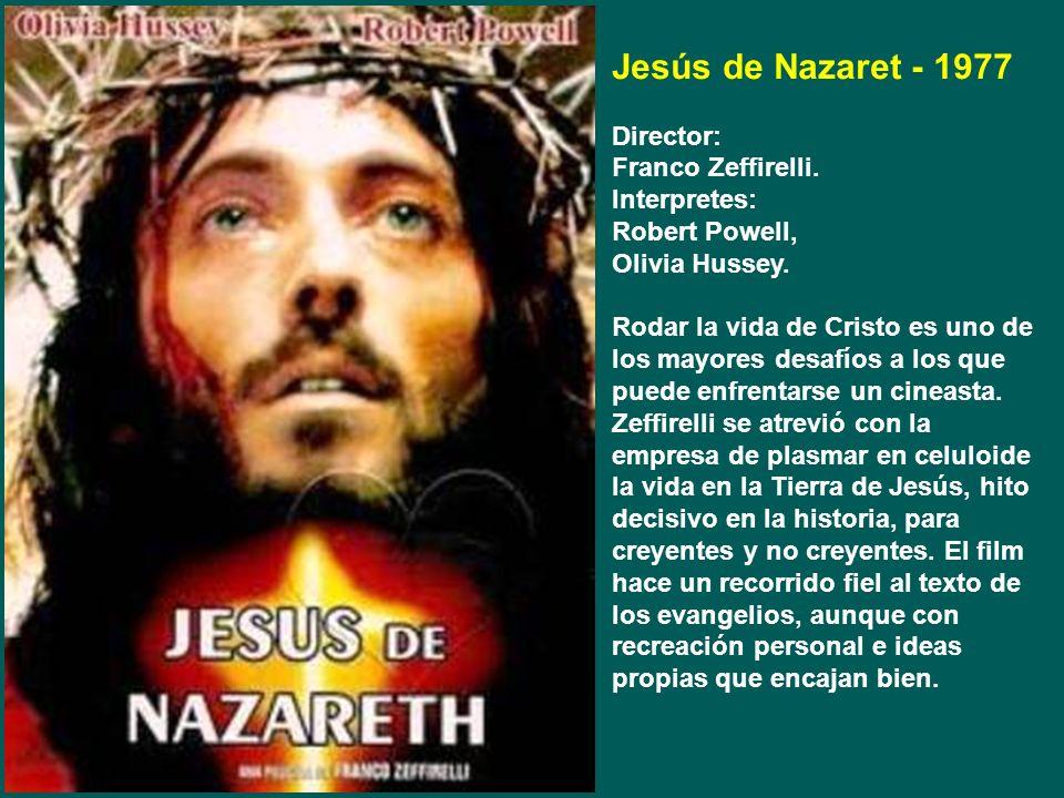Jesús de Nazaret - 1977 Director: Franco Zeffirelli. Interpretes: