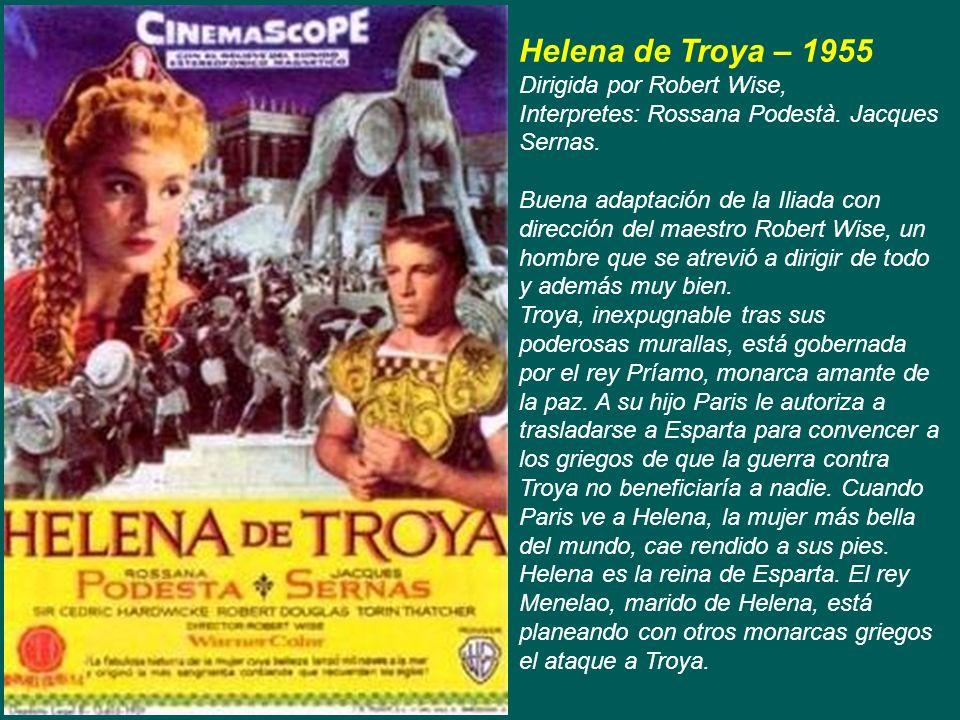 Helena de Troya – 1955 Dirigida por Robert Wise,