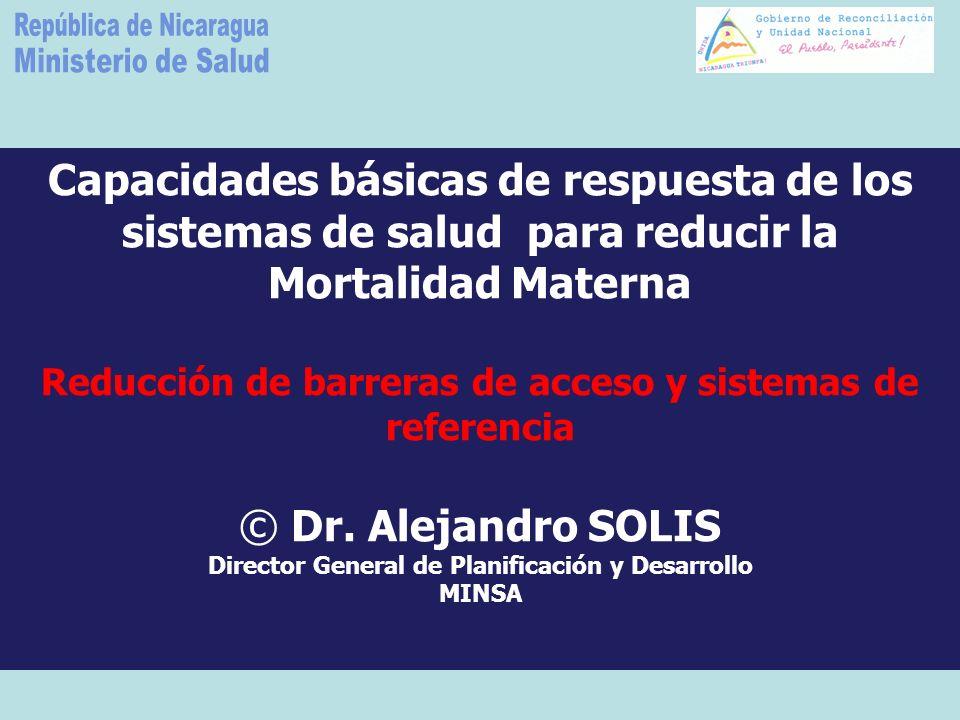 Ministerio de Salud República de Nicaragua. Capacidades básicas de respuesta de los sistemas de salud para reducir la Mortalidad Materna.