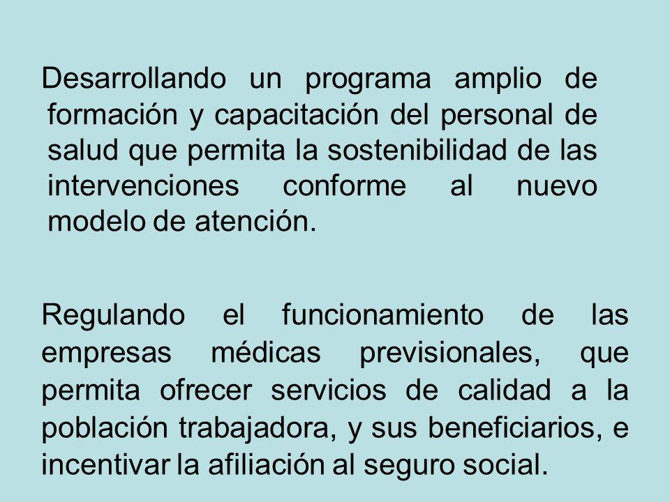 Desarrollando un programa amplio de formación y capacitación del personal de salud que permita la sostenibilidad de las intervenciones conforme al nuevo modelo de atención.