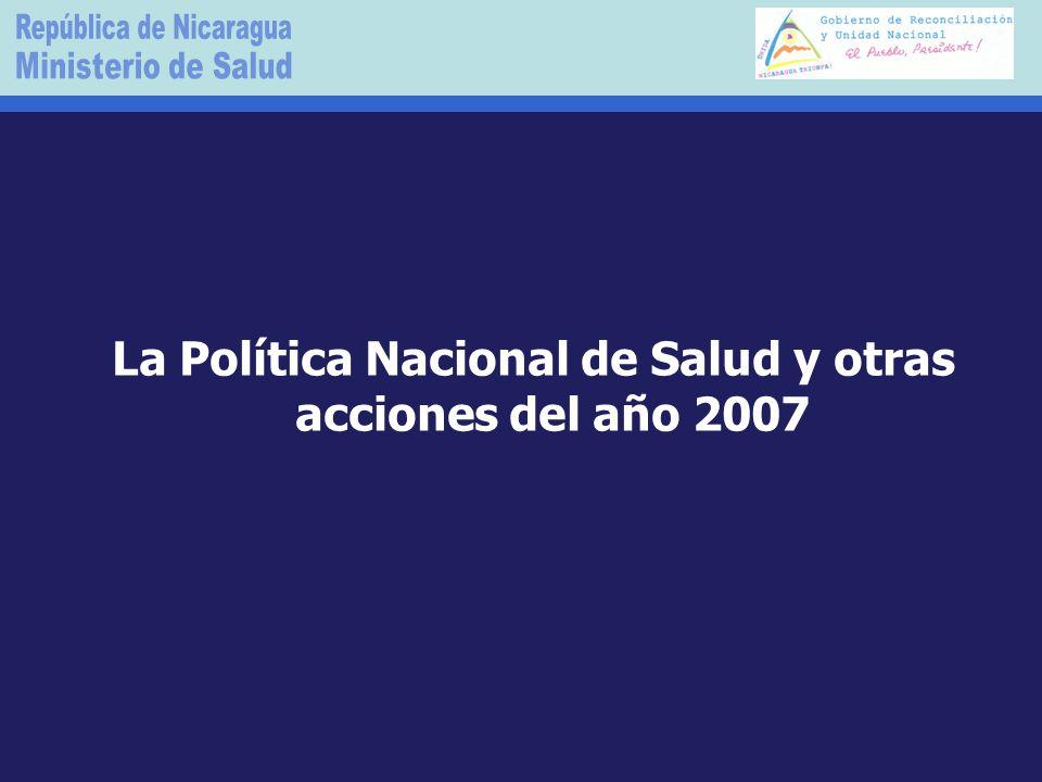 La Política Nacional de Salud y otras acciones del año 2007
