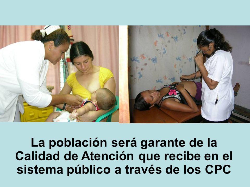 La población será garante de la Calidad de Atención que recibe en el sistema público a través de los CPC