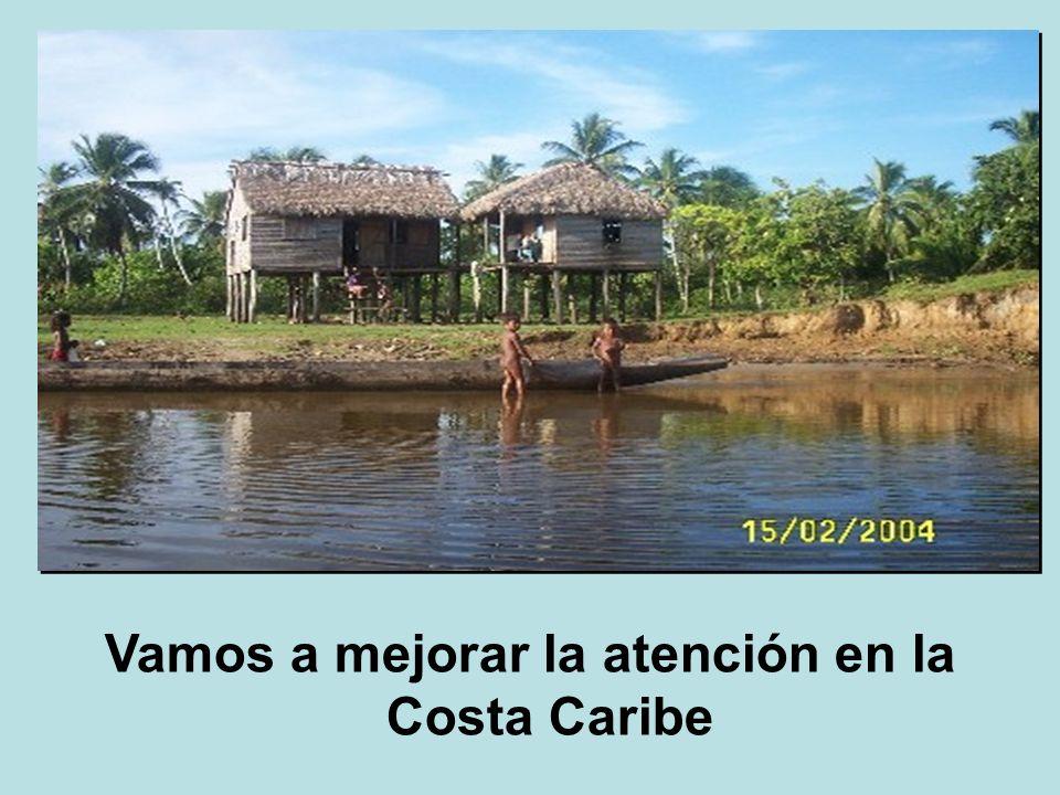 Vamos a mejorar la atención en la Costa Caribe