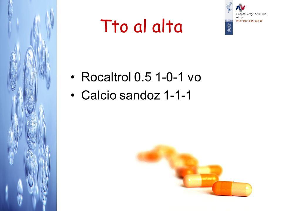 Tto al alta Rocaltrol 0.5 1-0-1 vo Calcio sandoz 1-1-1