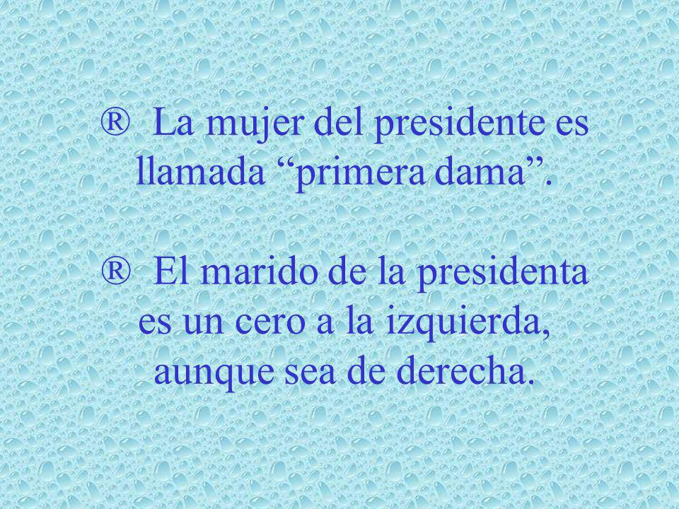 ® La mujer del presidente es llamada primera dama