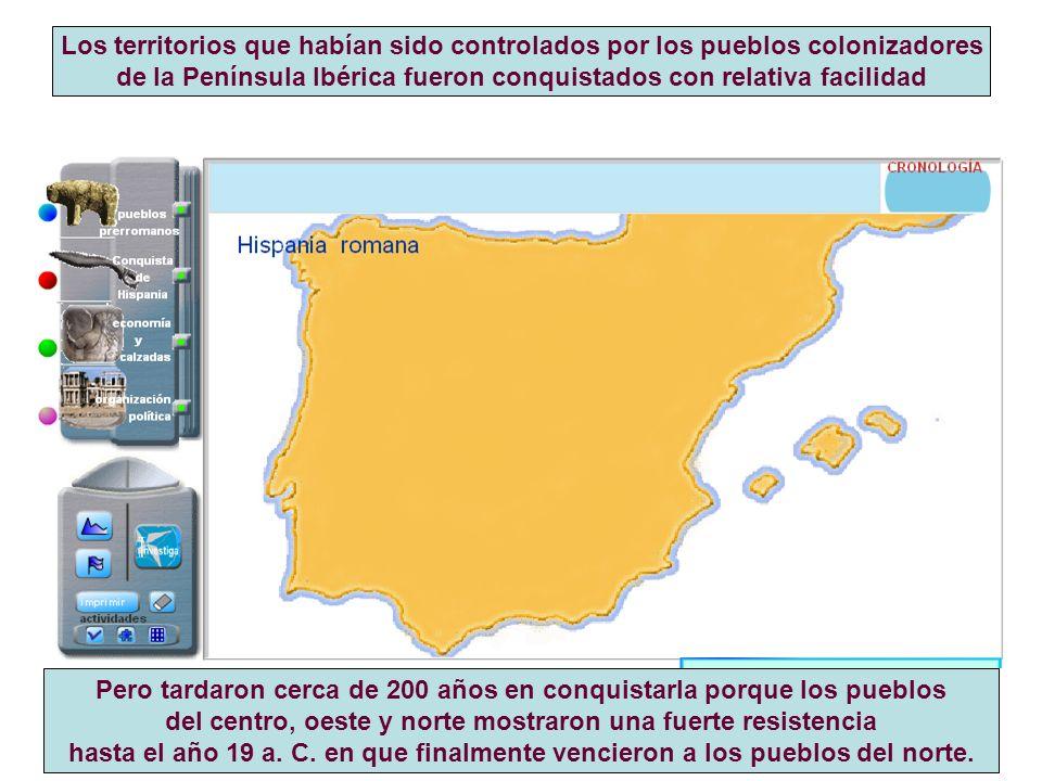 de la Península Ibérica fueron conquistados con relativa facilidad