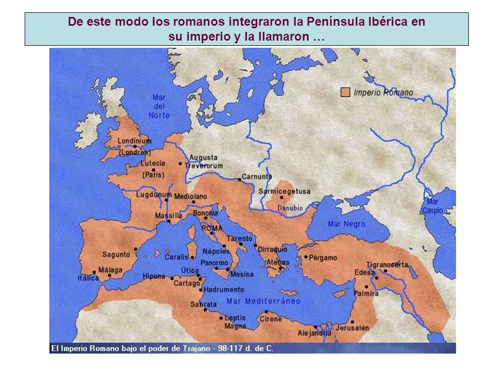 De este modo los romanos integraron la Península Ibérica en