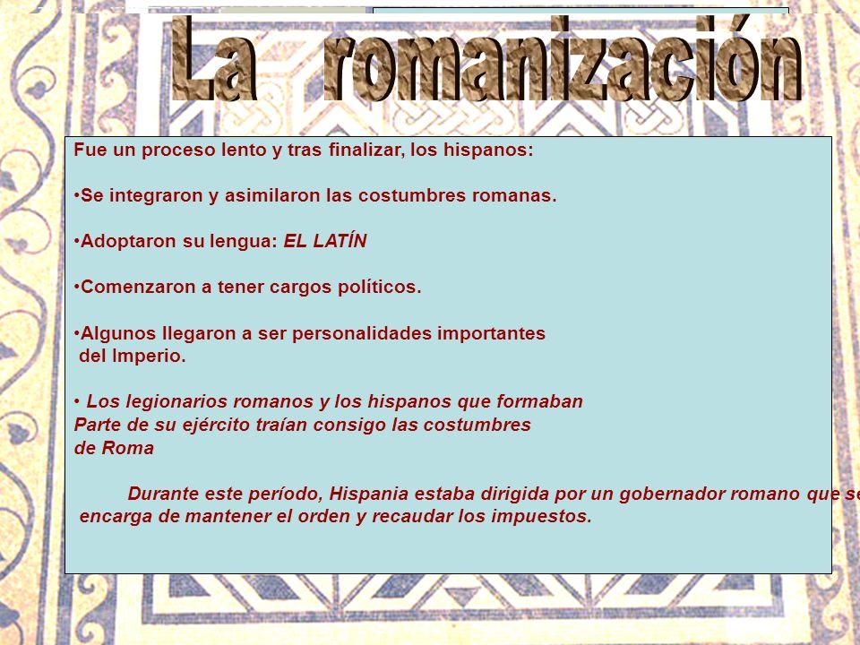 HISPANIA La romanización La llamaron