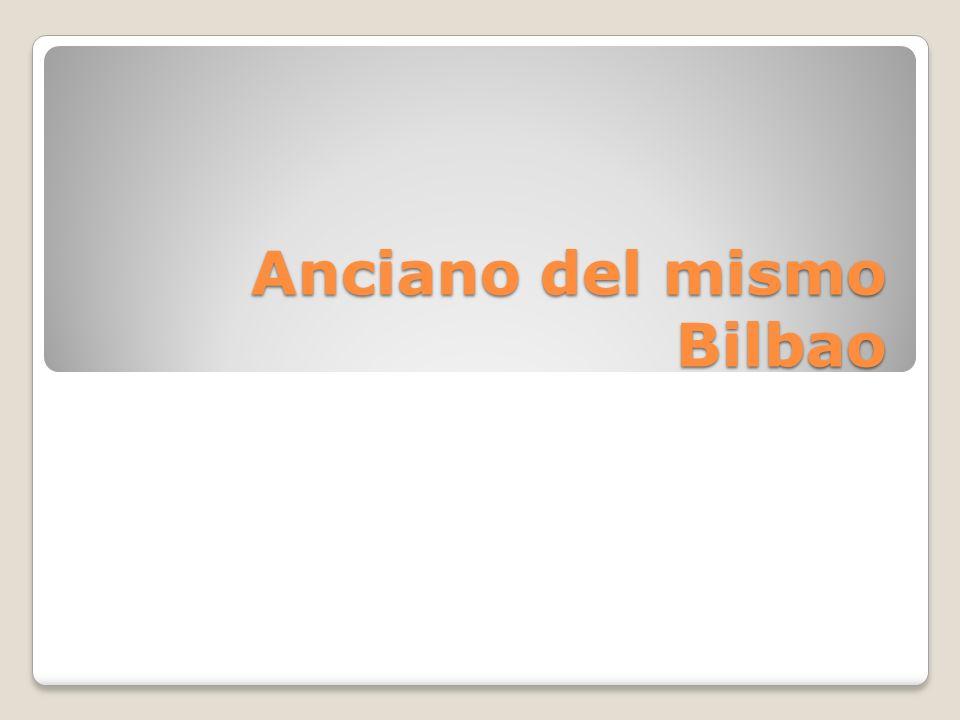 Anciano del mismo Bilbao