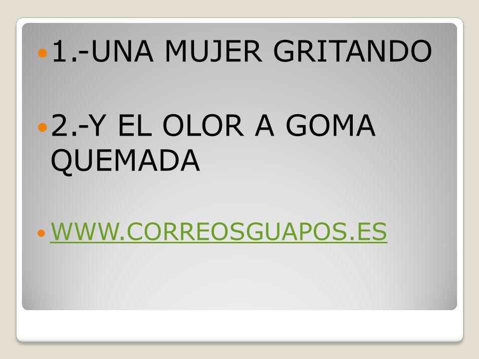 2.-Y EL OLOR A GOMA QUEMADA