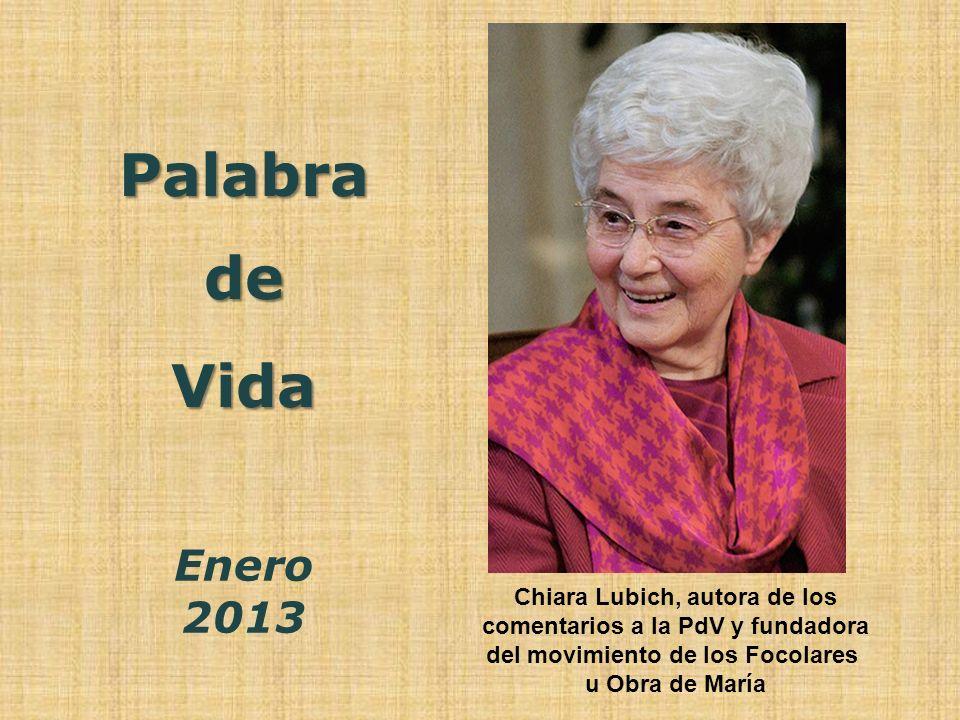 Palabra de Enero 2013 Vida Chiara Lubich, autora de los