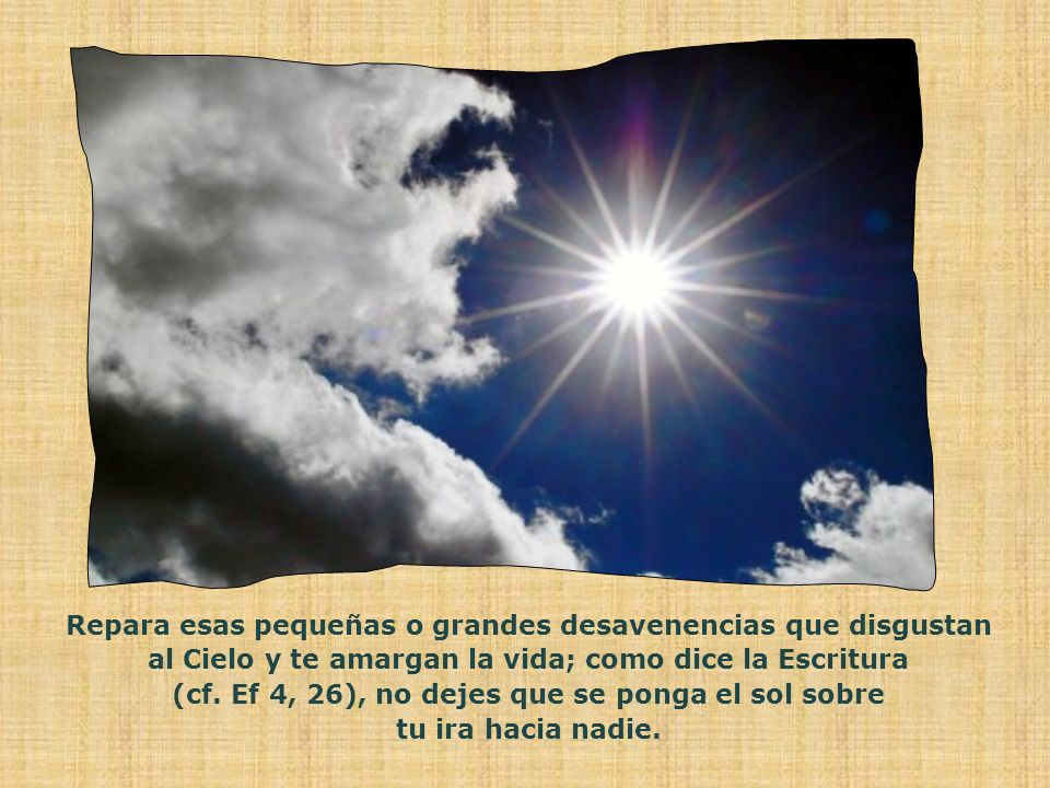 (cf. Ef 4, 26), no dejes que se ponga el sol sobre