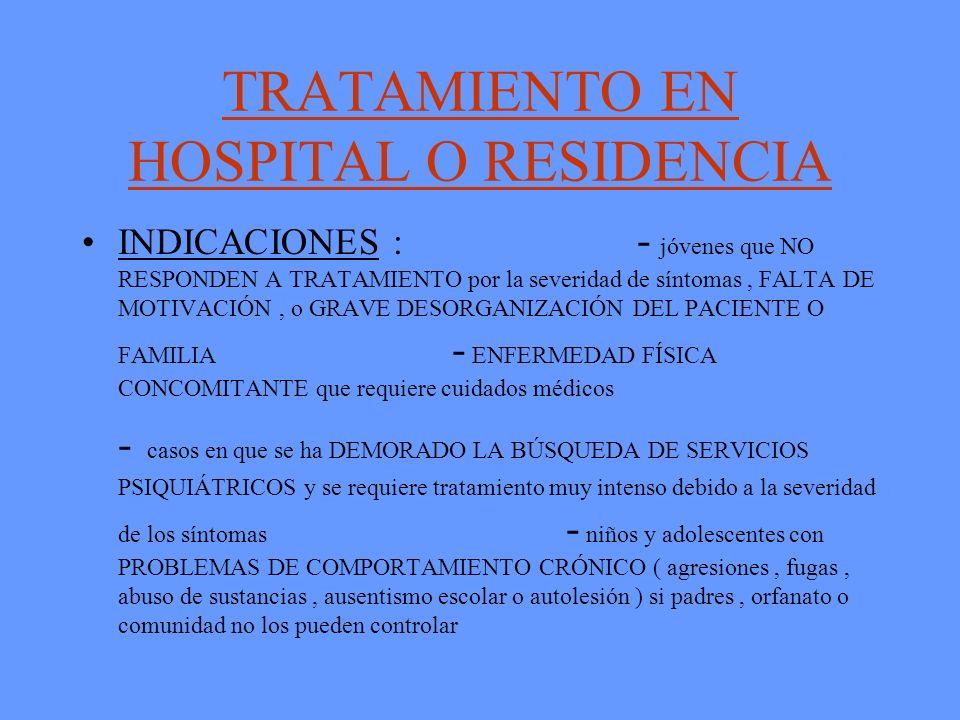 TRATAMIENTO EN HOSPITAL O RESIDENCIA