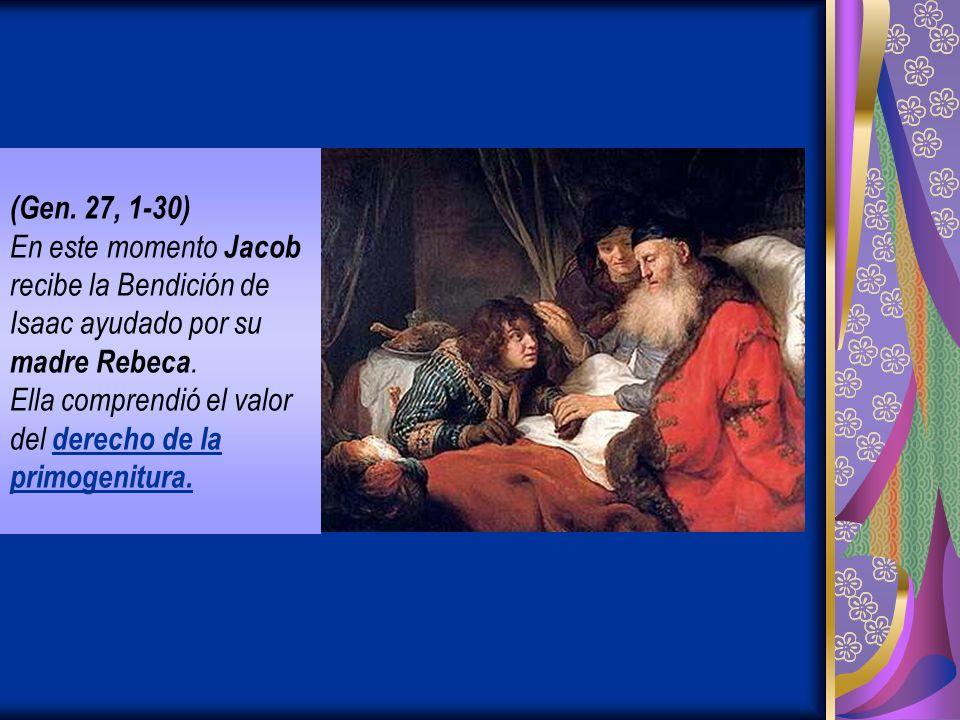 (Gen. 27, 1-30) En este momento Jacob recibe la Bendición de Isaac ayudado por su madre Rebeca.