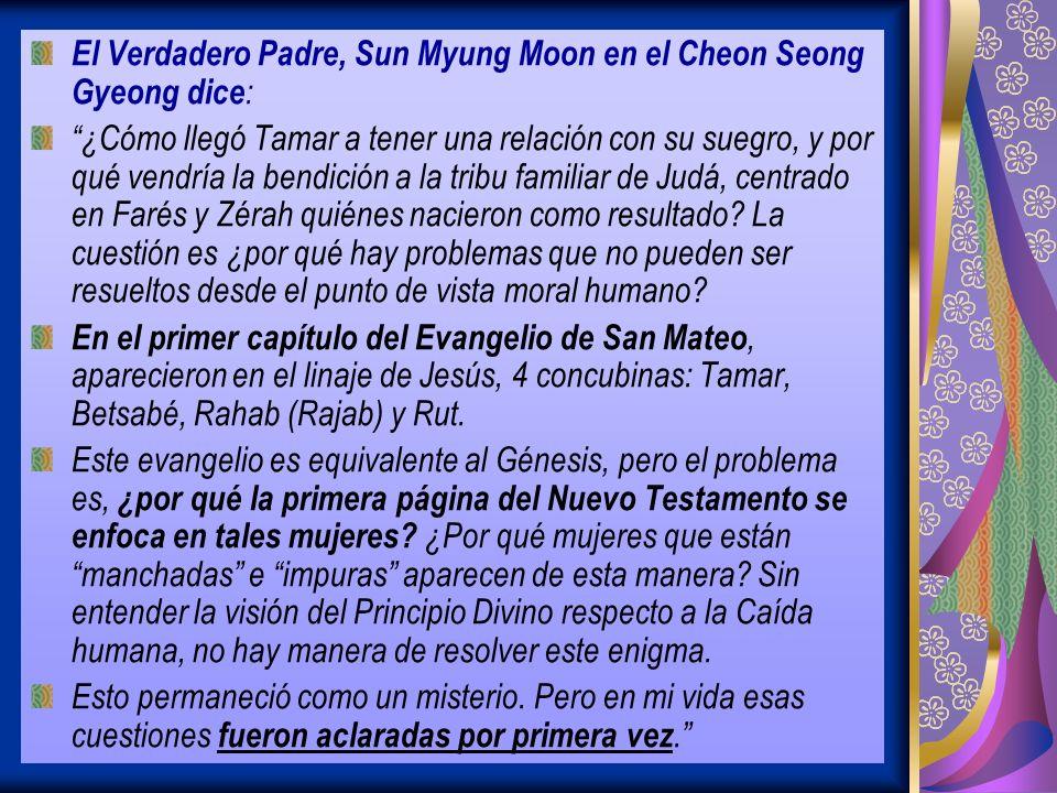 El Verdadero Padre, Sun Myung Moon en el Cheon Seong Gyeong dice: