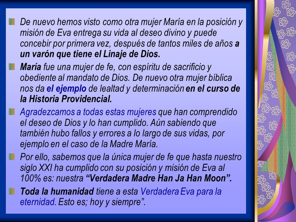 De nuevo hemos visto como otra mujer María en la posición y misión de Eva entrega su vida al deseo divino y puede concebir por primera vez, después de tantos miles de años a un varón que tiene el Linaje de Dios.