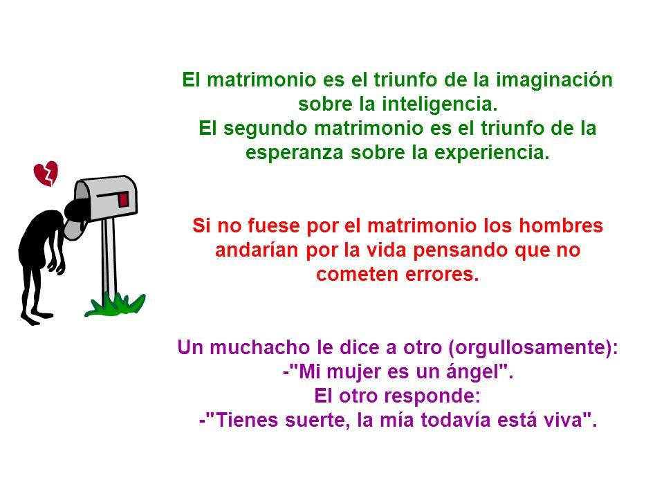 El matrimonio es el triunfo de la imaginación sobre la inteligencia