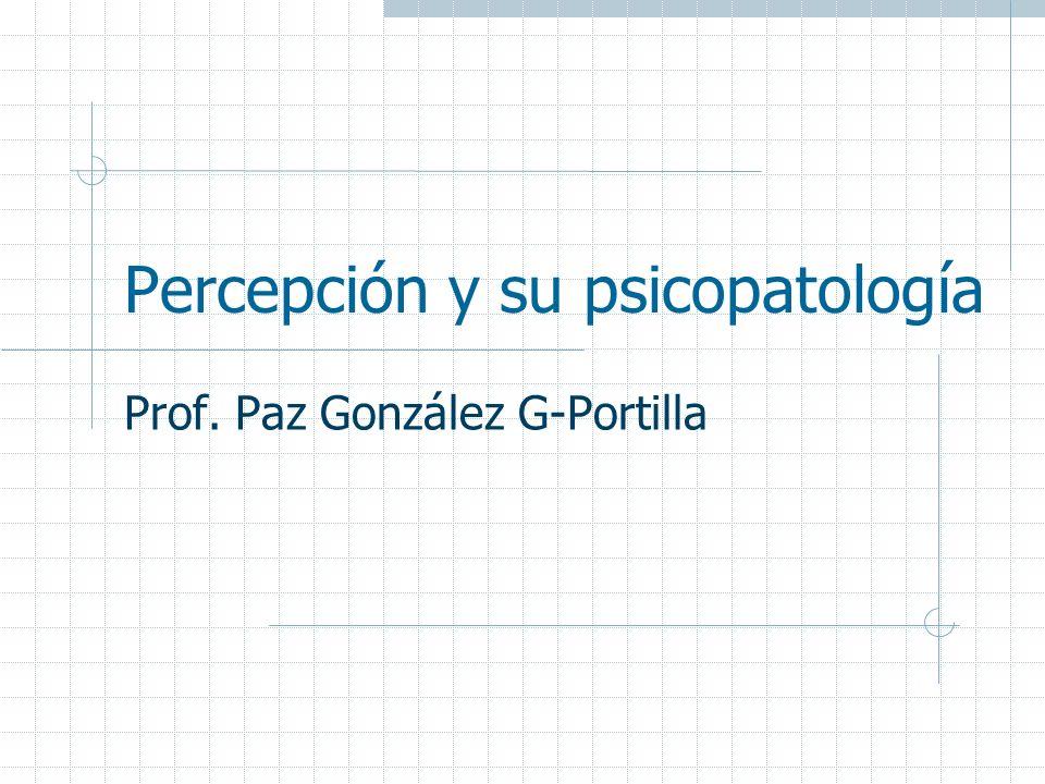 Percepción y su psicopatología