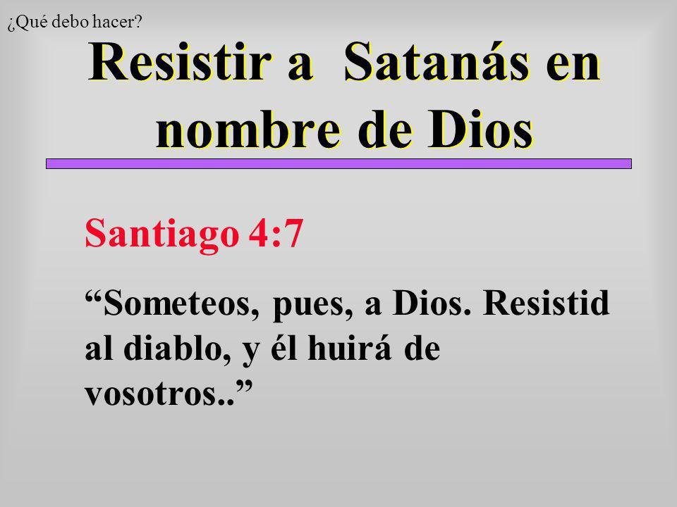 Resistir a Satanás en nombre de Dios