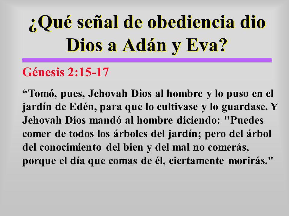 ¿Qué señal de obediencia dio Dios a Adán y Eva