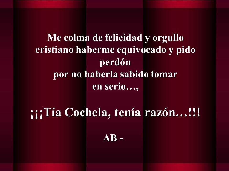 ¡¡¡Tía Cochela, tenía razón…!!!