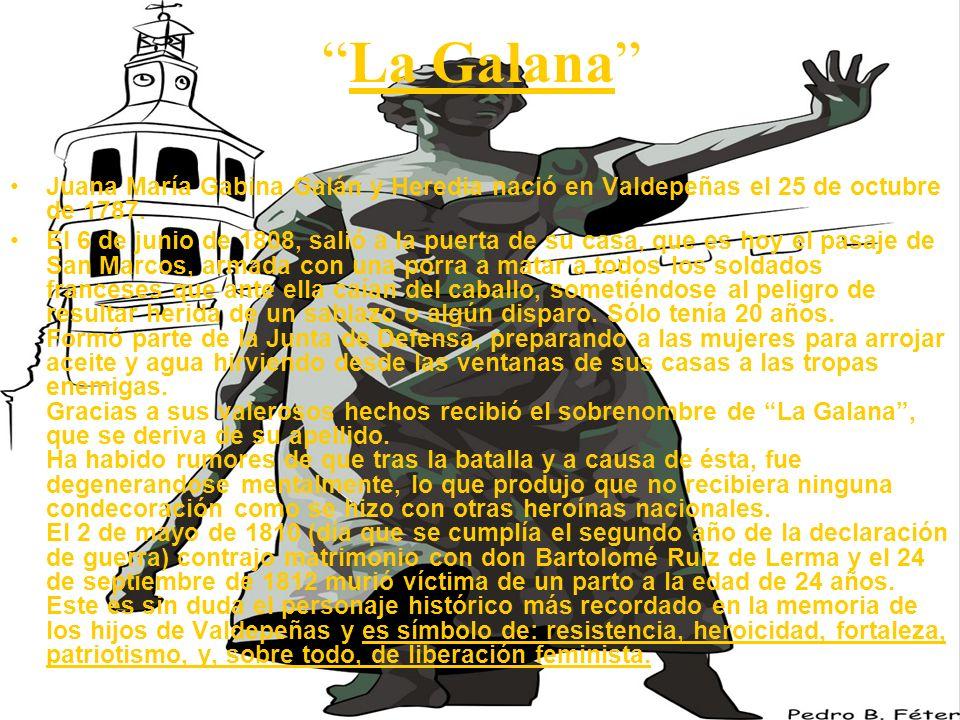 La Galana Juana María Gabina Galán y Heredia nació en Valdepeñas el 25 de octubre de 1787.
